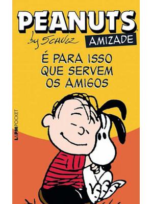 Peanuts - É Para Isso Que Servem Os Amigos (Charles M. Schulz)