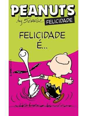 Peanuts - Felicidade é… (Charles M. Schulz)