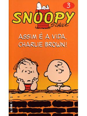 Snoopy - Vol. 3: Assim é A Vida, Charlie Brown (Charles M. Schulz)
