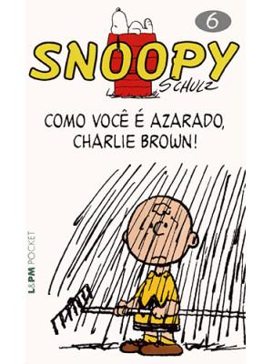 Snoopy - Vol. 6: Como Você é Azarado, Charlie Brown! (Charles M. Schulz)
