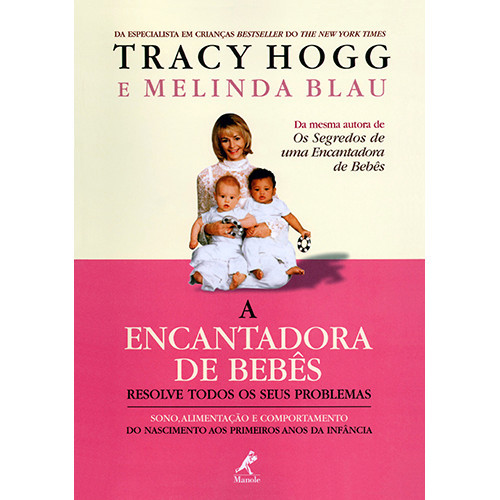 A Encantadora de Bebês Resolve Todos Os Seus Problemas (Tracy Hogg / Melinda Blau)