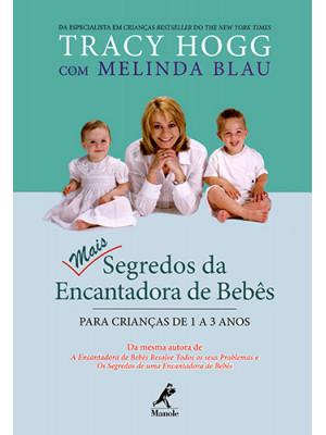 Mais Segredos da Encantadora de Bebês - Para Crianças de 1 a 3 Anos (Tracy Hogg / Melinda Blau)