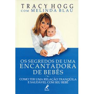 Os Segredos de Uma Encantadora de Bebês (Tracy Hogg / Melinda Blau)