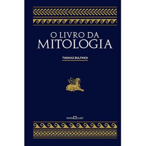 O Livro da Mitologia - Edição Especial Ilustrada (Thomas Bulfinch)
