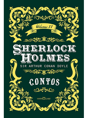 Sherlock Holmes - Vol. 2: Contos (Arthur Conan Doyle)