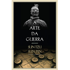 A Arte da Guerra - Edição Completa (Sun Tzu / Sun Pin)