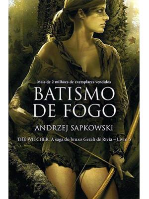 The Witcher - Vol. 5: Batismo de Fogo (Andrzej Sapkowski)