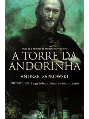 The Witcher - Vol. 6: A Torre da Andorinha (Andrzej Sapkowski)