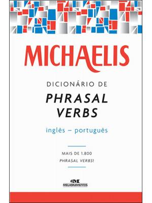 Michaelis Dicionário de Phrasal Verbs: Inglês/Português