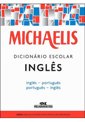 Michaelis - Dicionário Escolar Inglês/Português
