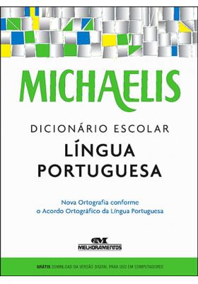 Michaelis - Dicionário Escolar Língua Portuguesa