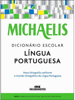 Michaelis – Dicionário Escolar Língua Portuguesa