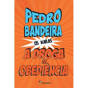 Os Karas: A Droga da Obediência (Pedro Bandeira)