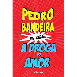 Os Karas: A Droga do Amor (Pedro Bandeira)