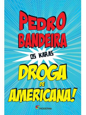 Os Karas: Droga de Americana! (Pedro Bandeira)