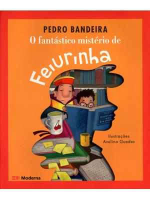 O Fantástico Mistério de Feiurinha (Pedro Bandeira)