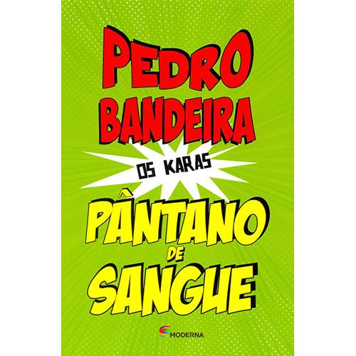 Os Karas: Pântano de Sangue (Pedro Bandeira)