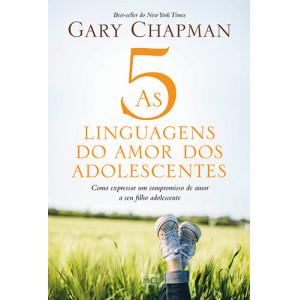 As 5 Linguagens do Amor dos Adolescentes (Gary Chapman)