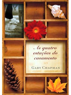 As Quatro Estações do Casamento (Gary Chapman)
