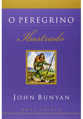 O Peregrino - Ilustrado (John Bunyan)