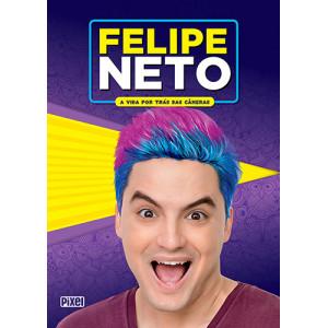 Felipe Neto: A Vida Por Trás das Câmeras (Felipe Neto)