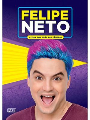 Felipe Neto: A Vida Por Trás das Câmeras