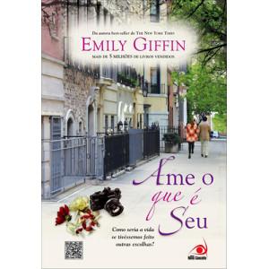 Ame O Que é Seu (Emily Giffin)