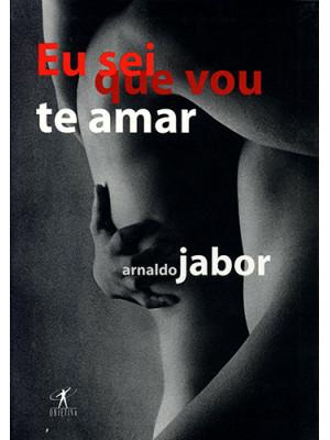 Eu Sei Que Vou Te Amar (Arnaldo Jabor)