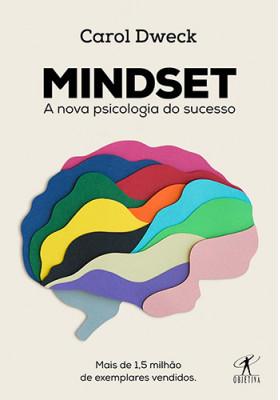 Mindset: A Nova Psicologia do Sucesso (Carol S. Dweck)