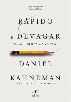 Rápido e Devagar - Duas Formas de Pensar (Daniel Kahneman)