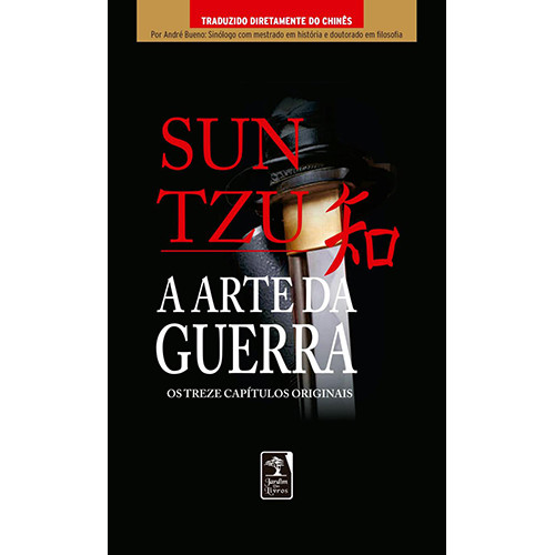 A Arte da Guerra: Os Treze Capítulos Originais - Edição Limitada (Sun Tsu)