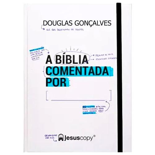 A Bíblia Comentada Por: (Douglas Gonçalves)