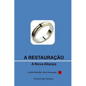 A Restauração - A Nova Aliança (Emerich Das Oliveiras)