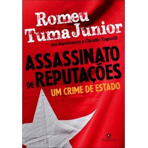 Assassinato de Reputações - Um Crime de Estado (Romeu Tuma Junior)