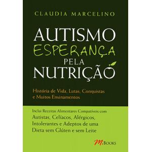 Autismo: Esperança Pela Nutrição (Claudia Marcelino)