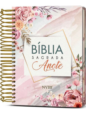 Bíblia Sagrada - Anote - Espiral - Capa Dura - NVI - Flores Aquarela