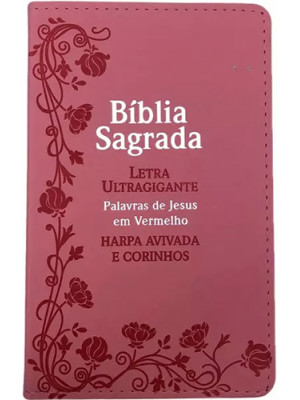 Bíblia Sagrada - Letra Ultragigante - Harpa Avivada e Corinhos - ARC – Rosa (João Ferreira de Almeida)