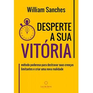 Desperte A Sua Vitória (William Sanches)