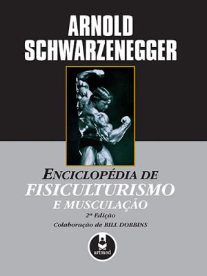 Enciclopédia de Fisiculturismo e Musculação (Arnold Schwarzenegger)