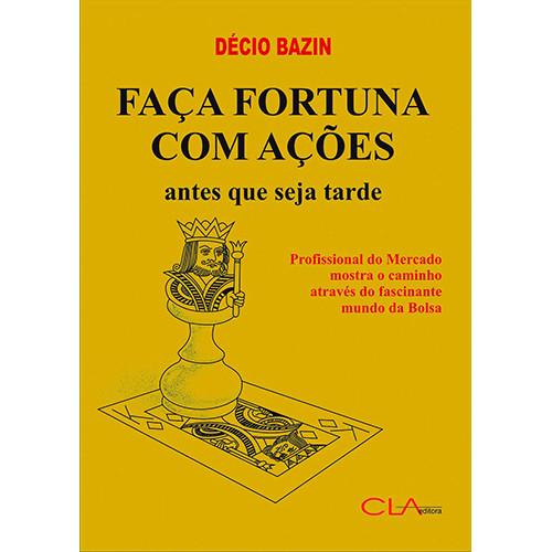 Faça Fortuna Com Ações (Décio Bazin)
