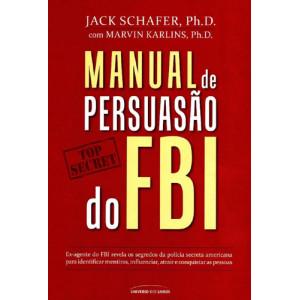 Manual de Persuasão do FBI (Jack Shafer / Marvin Karlins)