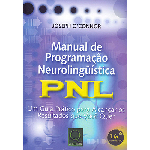 Manual de Programação Neurolinguística: PNL (Joseph O'Connor)