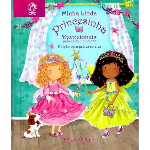 Minha Linda Princesinha: Devocionais Para Cada Dia do Ano (Karen Whiting)