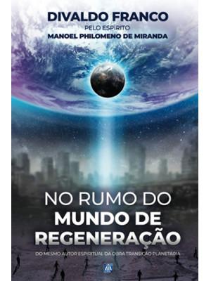 No Rumo do Mundo de Regeneração (Divaldo Franco)
