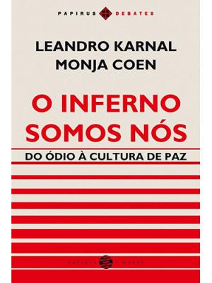 O Inferno Somos Nós (Leandro Karnal / Monja Coen)