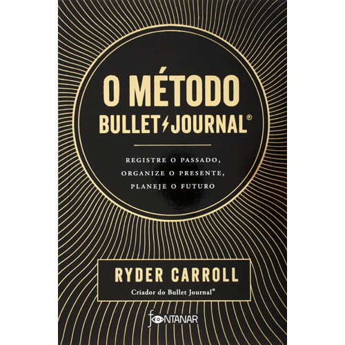 O Método Bullet Journal (Ryder Carroll)
