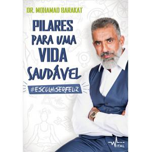 Pilares Para Um Vida Saudável (Mohamad Barakat)