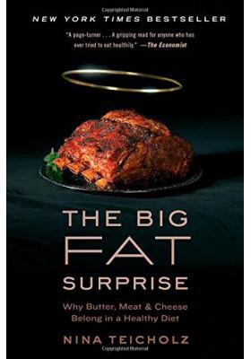 The Big Fat Surprise (Nina Teicholz)
