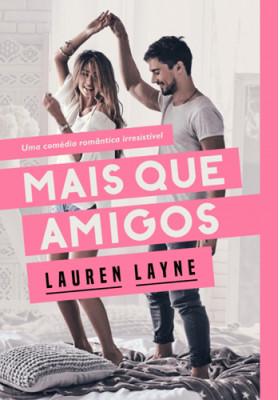 Mais Que Amigos (Lauren Layne)