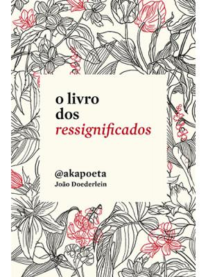 O Livro dos Ressignificados (Akapoeta)